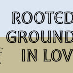 Rooted and Grounded in God's Love