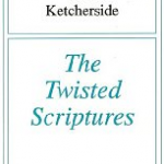The Twisted Scriptures by Carl Ketcherside