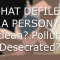 What defiles a person? (What makes unclean, polluted, and desecrated?)