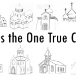 What is the One True Church?