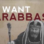 Give us Barabbas
