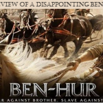 A critical review of a disappointing Ben-Hur remake