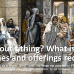 What about tithing? What is a tithe? Are tithes required?