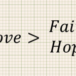 Faith, Hope, and Love — the Greatest of these is Love