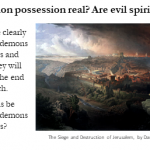 What about demon possession and evil spirits?