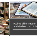 Psalms of instruction in wisdom and the blessing of the wise life