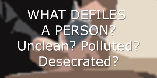 What defiles a person?
