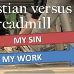 Christian versus the treadmill