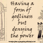 A form of godliness (show of religion, piety, holiness, outward righteousness)