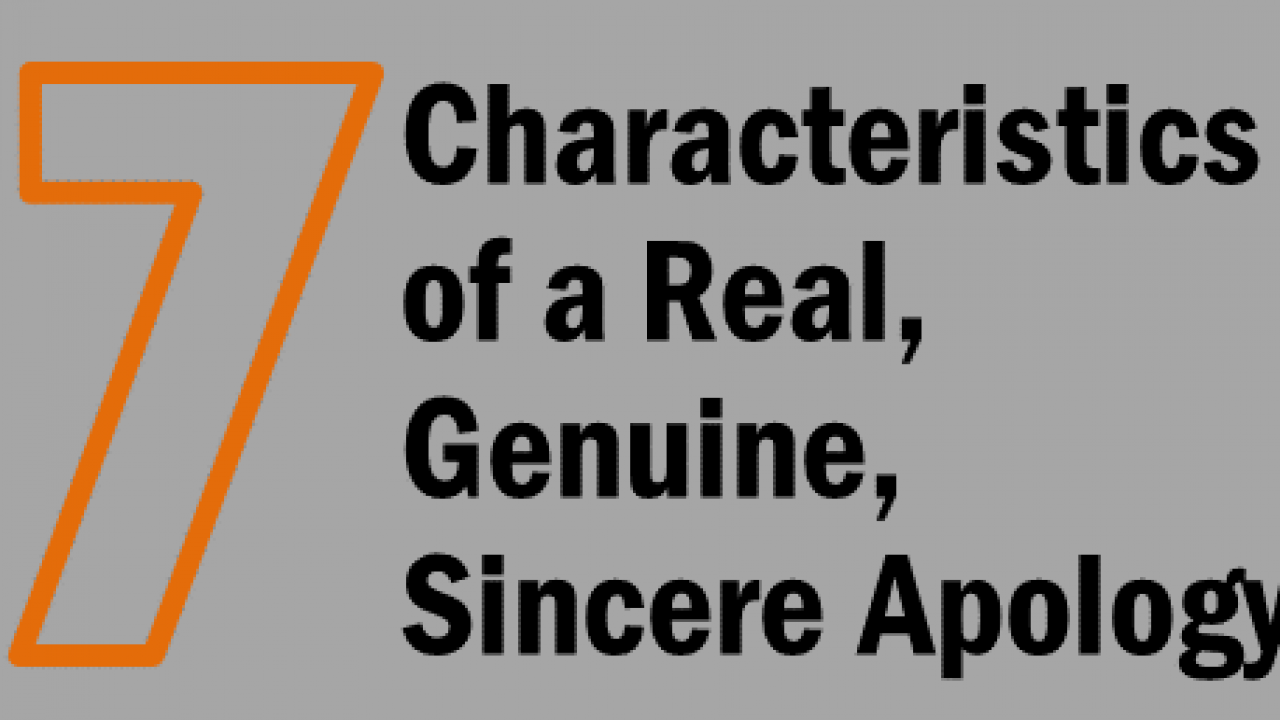 7 Characteristics of a Real, Genuine, Sincere Apology