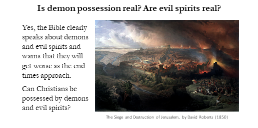 What about demon possession and evil spirits